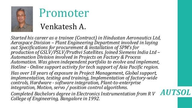 AUTSOL Promoter • • Started his career as a trainee (Contract) in Hindustan Aeronautics Ltd, Aerospace Division – Plant En...