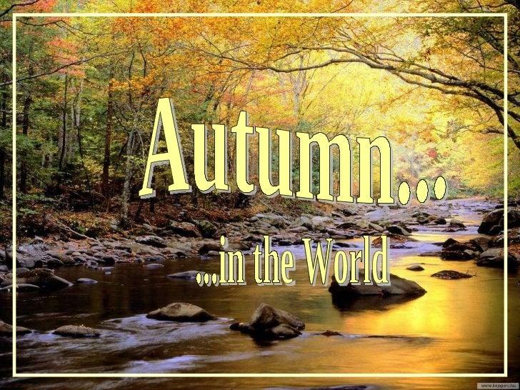 Autumn... ...in the World