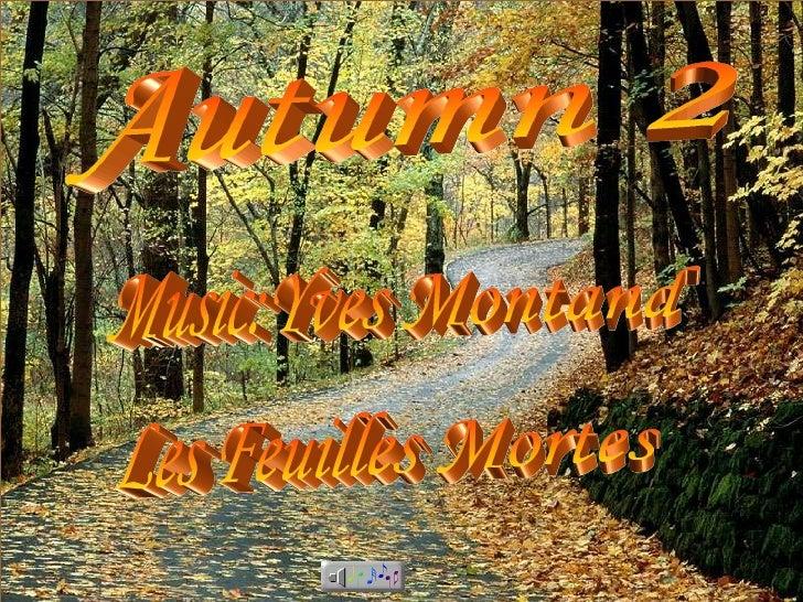 Autumn 2 Music:Yves Montand Les Feuilles Mortes