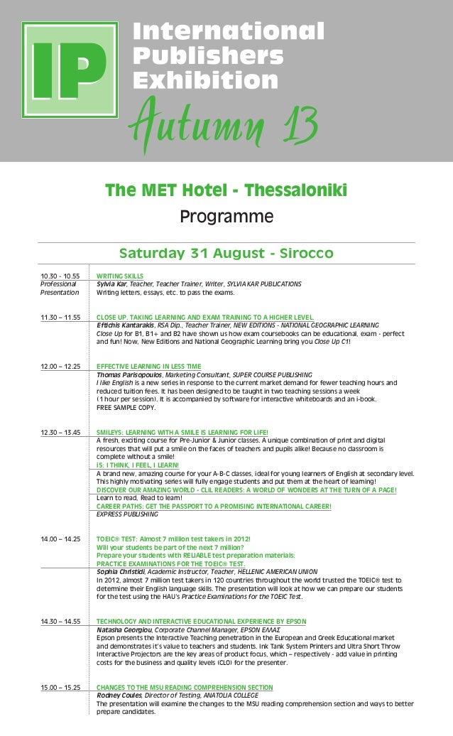The MET Hotel - Thessaloniki Programme Saturday 31 August - Sirocco 10.30 - 10.55 WRITING SKILLS ProfessionalSylvia Kar,...
