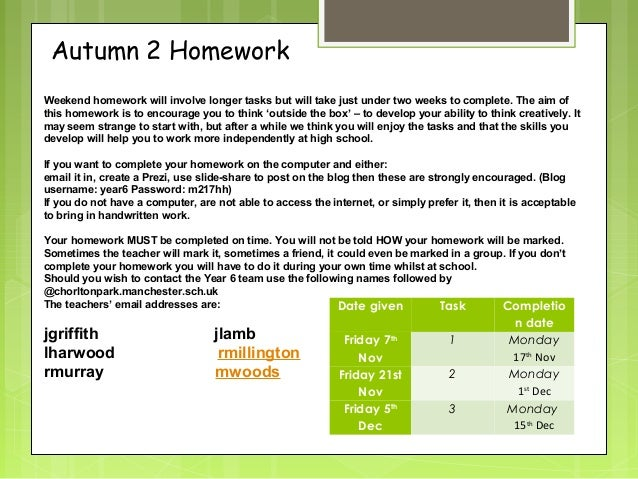 Autumn 2 Homework  Weekend homework will involve longer tasks but will take just under two weeks to complete. The aim of  ...