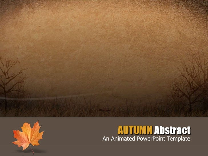 AUTUMN AbstractAn Animated PowerPoint Template