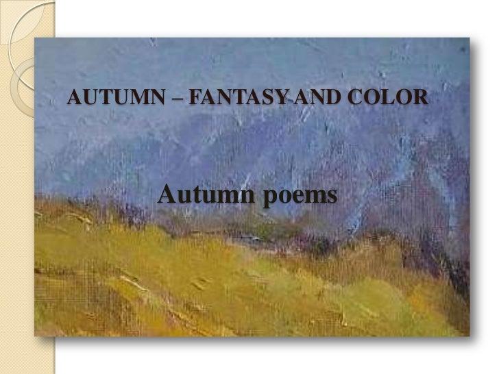 AUTUMN – FANTASY AND COLORAutumn poems<br />