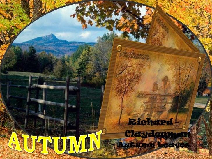 Richard<br />Clayderman<br />- Autumn Leaves -     <br />AUTUMN<br />