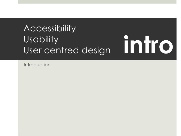 AccessibilityUsabilityUser centred design<br />Introduction<br />intro<br />