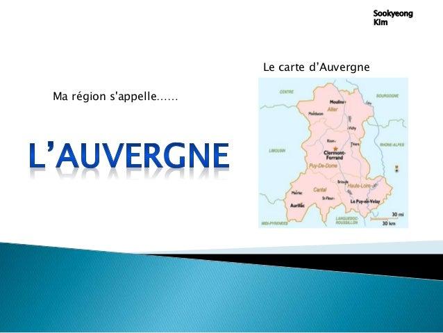 Sookyeong Kim Ma région s'appelle…… Le carte d'Auvergne