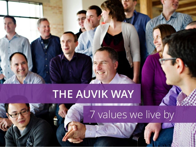 THE AUVIK WAY 7 values we live by