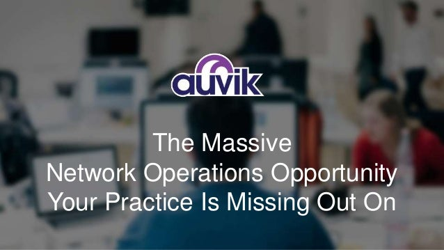 The Massive Network Operations Opportunity Your Practice Is Missing Out On
