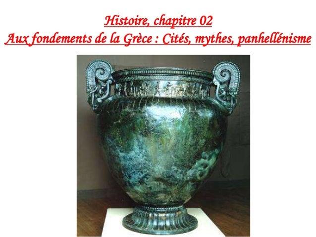 Histoire, chapitre 02 Aux fondements de la Grèce : Cités, mythes, panhellénisme