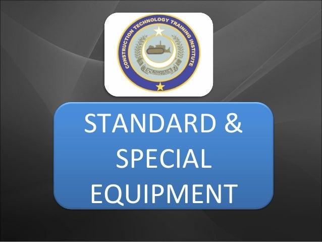 STANDARD & SPECIAL EQUIPMENT
