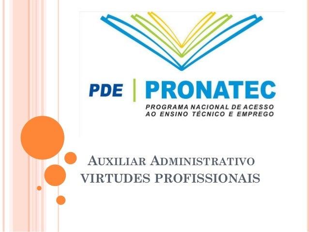 AUXILIAR ADMINISTRATIVO VIRTUDES PROFISSIONAIS