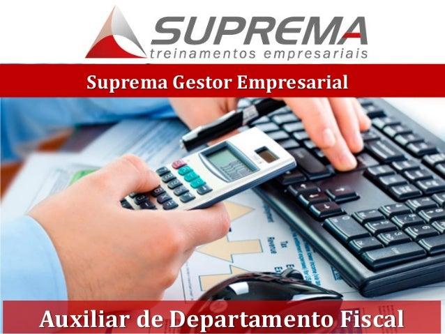 Suprema Gestor Empresarial Auxiliar de Departamento Fiscal
