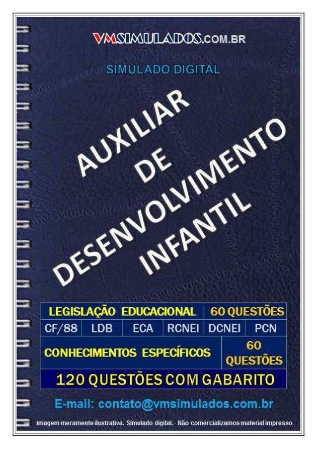 VMSIMULADOSAUXILIAR DE DESENVOLVIMENTO INFANTIL -ADI E-mail: contato@vmsimulados.com.br Site: www.vmsimulados.com.br 1