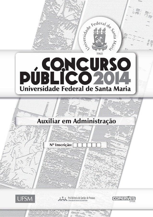 Auxiliar em Administração Nº Inscrição: Pró-ReitoriadeGestãodePessoas UniversidadeFederaldeSantaMaria