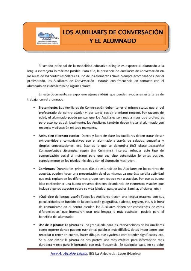 José A. Alcalde López, IES La Arboleda, Lepe (Huelva) El sentido principal de la modalidad educativa bilingüe es exponer a...