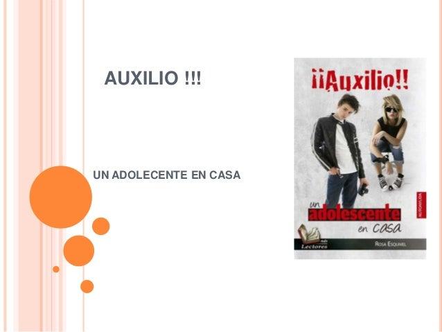 AUXILIO !!! UN ADOLECENTE EN CASA