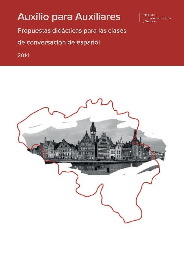 Director de la publicación: José Luis Mira Lema Consejero de Educación en Bélgica, Países Bajos y Luxemburgo Coordinadoras...