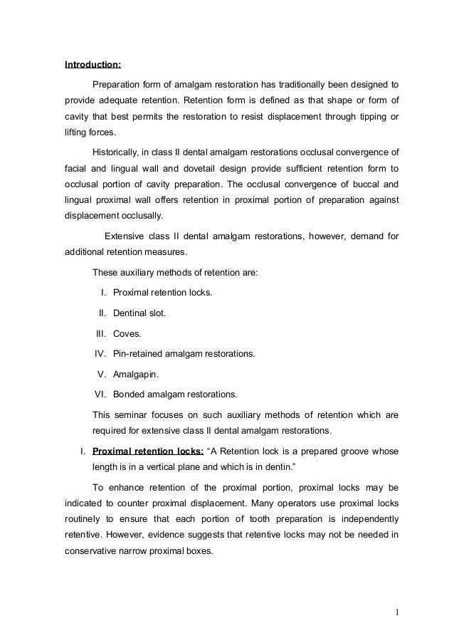 Introduction: Preparation form of amalgam restoration has traditionally been designed to provide adequate retention. Reten...