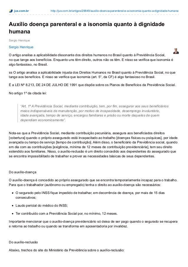 jus.com.br http://jus.com.br/artigos/29849/auxilio-doenca-parenteral-e-a-isonomia-quanto-a-dignidade-humana Sergio Henriqu...