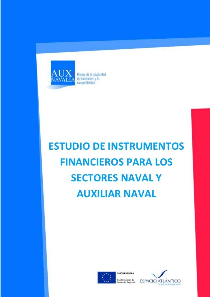 ESTUDIO DE INSTRUMENTOS  FINANCIEROS PARA LOS    SECTORES NAVAL Y     AUXILIAR NAVAL