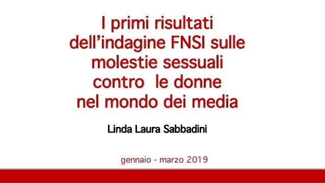 gennaio - marzo 2019 I primi risultati dell'indagine FNSI sulle molestie sessuali contro le donne nel mondo dei media Lind...