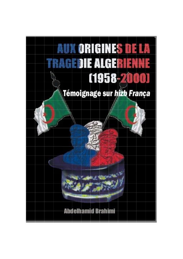 ++ ++ AUX ORIGINES DE LA TRAGEDIE ALGERIENNE (1958-2000) Témoignage sur hizb França