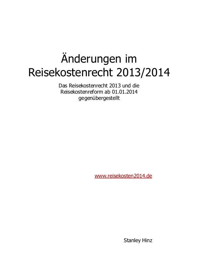 Änderungen im Reisekostenrecht 2013/2014 Das Reisekostenrecht 2013 und die Reisekostenreform ab 01.01.2014 gegenübergestel...