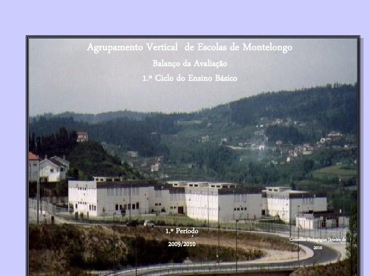 Agrupamento Vertical de Escolas de Montelongo                Balanço da Avaliação             1.º Ciclo do Ensino Básico  ...