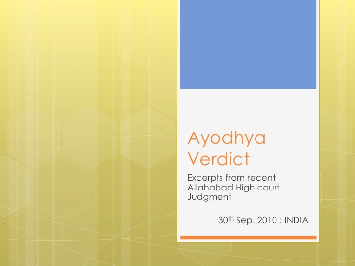 Ayodhya Verdict<br />Excerpts from recent Allahabad High court Judgment<br />30th Sep. 2010 : INDIA<br />