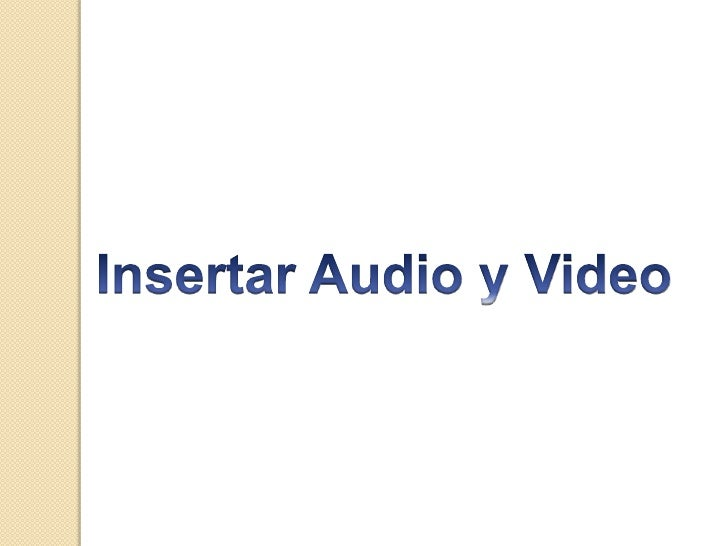 Insertar Audio y Video<br />