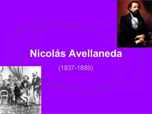 Nicolás Avellaneda (1837-1885)