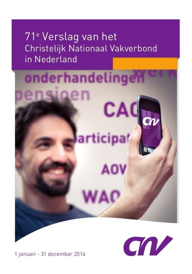 71e Verslag van het Christelijk Nationaal Vakverbond in Nederland 1 januari - 31 december 2014
