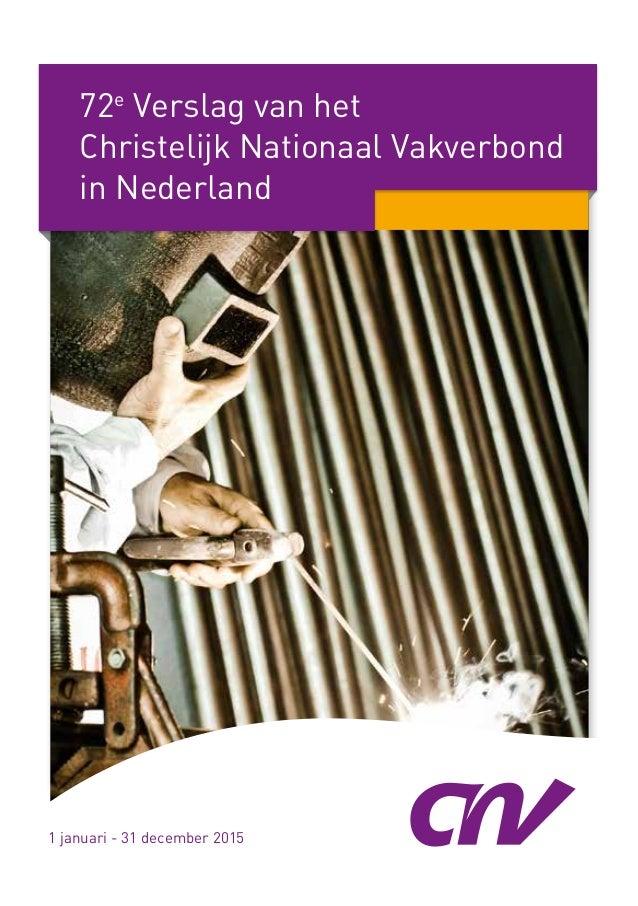 1 72e Verslag van het Christelijk Nationaal Vakverbond in Nederland 1 januari - 31 december 2015