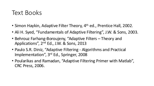 Av 738 - Adaptive Filtering Lecture 1 - Introduction