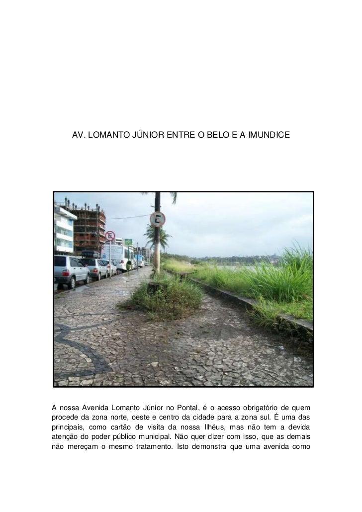 AV. LOMANTO JÚNIOR ENTRE O BELO E A IMUNDICEA nossa Avenida Lomanto Júnior no Pontal, é o acesso obrigatório de quemproced...