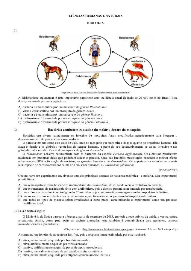 CIÊNCIAS HUMANAS E NATURAIS BIOLOGIA 01. (http://mccorreia.com/enfermidades/leishmaniose_tegumentar.htm) A leishmaniose te...