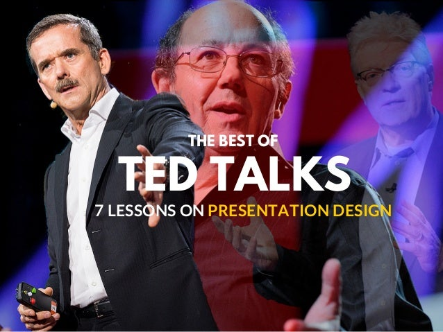 TED TALKS 7 LESSONS ON PRESENTATION DESIGN THE BEST OF