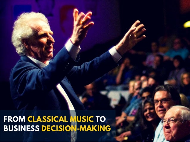 FROM CLASSICAL MUSIC TO BUSINESS DECISION-MAKING