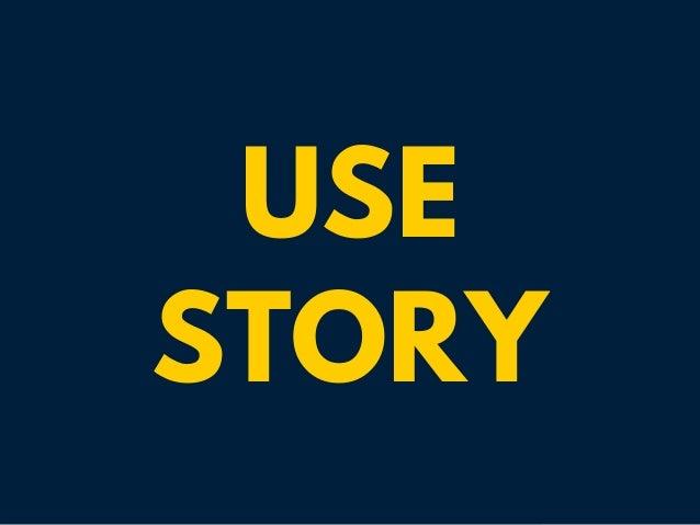 USE STORY