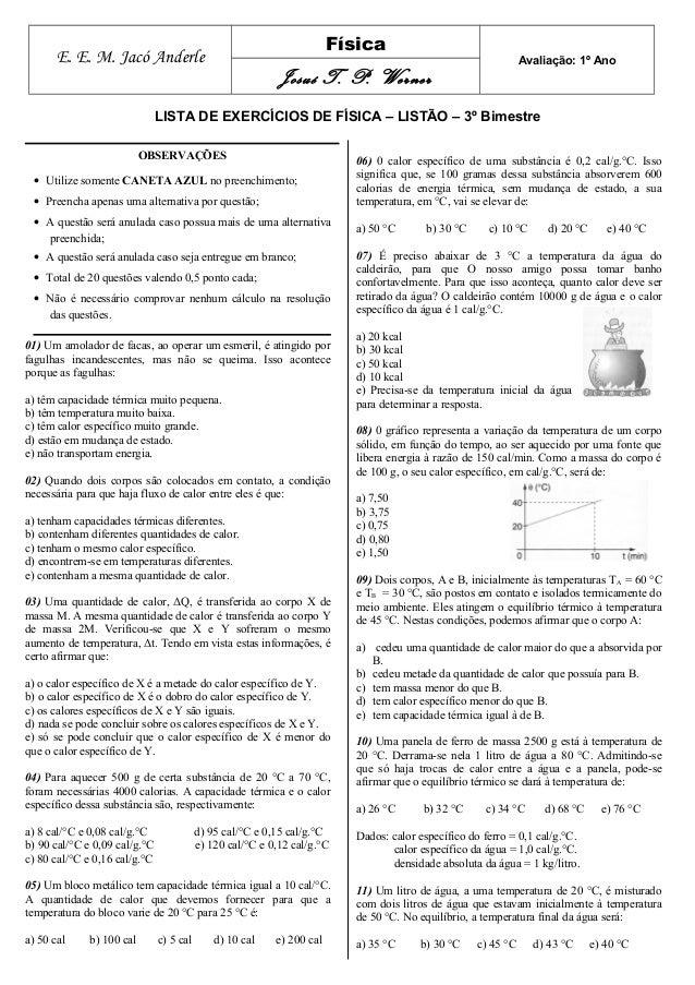 E. E. M. Jacó Anderle Física Avaliação: 1º Ano Josué T. P. Werner LISTA DE EXERCÍCIOS DE FÍSICA – LISTÃO – 3º Bimestre OBS...
