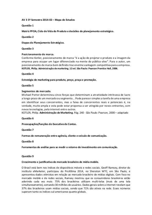 AV 3 5º Semestre 2014-02 – Mapa de Estudos  Questão 1  Matriz PFOA, Ciclo de Vida do Produto e decisões do planejamento es...