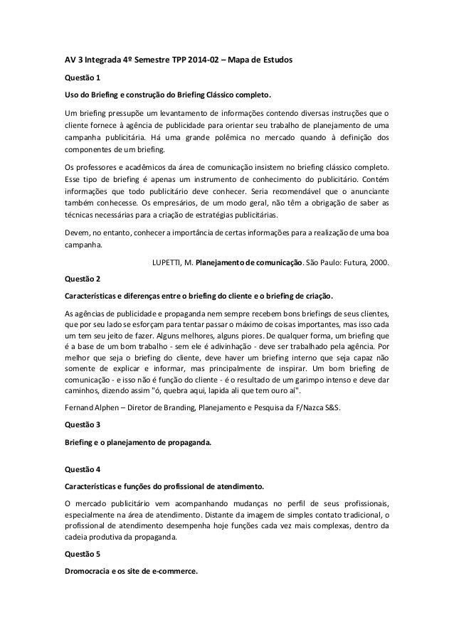 AV 3 Integrada 4º Semestre TPP 2014-02 – Mapa de Estudos  Questão 1  Uso do Briefing e construção do Briefing Clássico com...