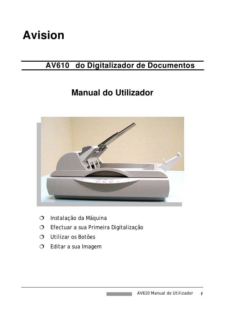 Avision        AV610 do Digitalizador de Documentos                  Manual do Utilizador            Instalação da Máquina...