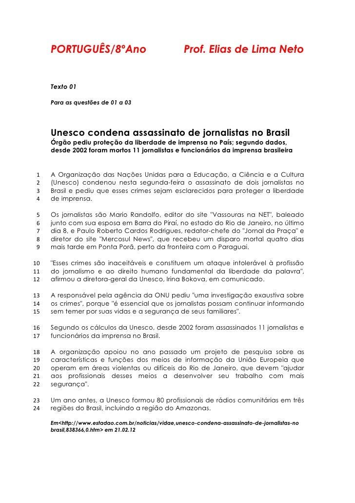 PORTUGUÊS/8ºAno                                Prof. Elias de Lima Neto     Texto 01     Para as questões de 01 a 03     U...