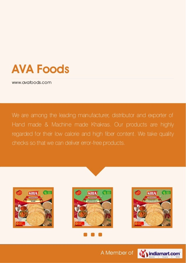 A Member of AVA Foods www.avafoods.com We are among the leading manufacturer, distributor and exporter of Hand made & Mach...