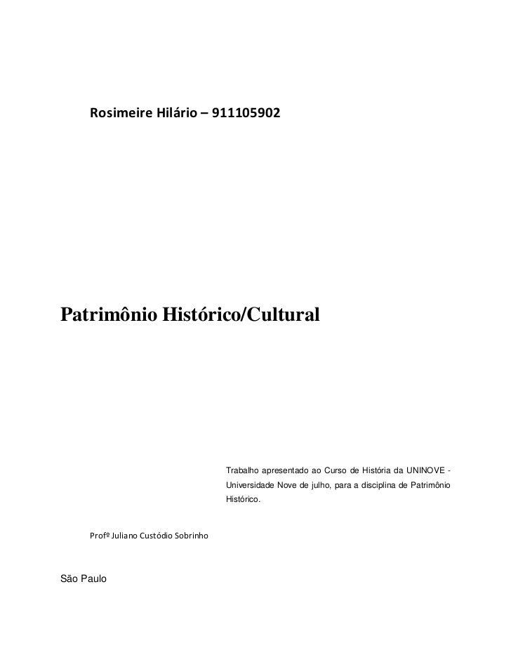 Rosimeire Hilário – 911105902Patrimônio Histórico/Cultural                                       Trabalho apresentado ao C...