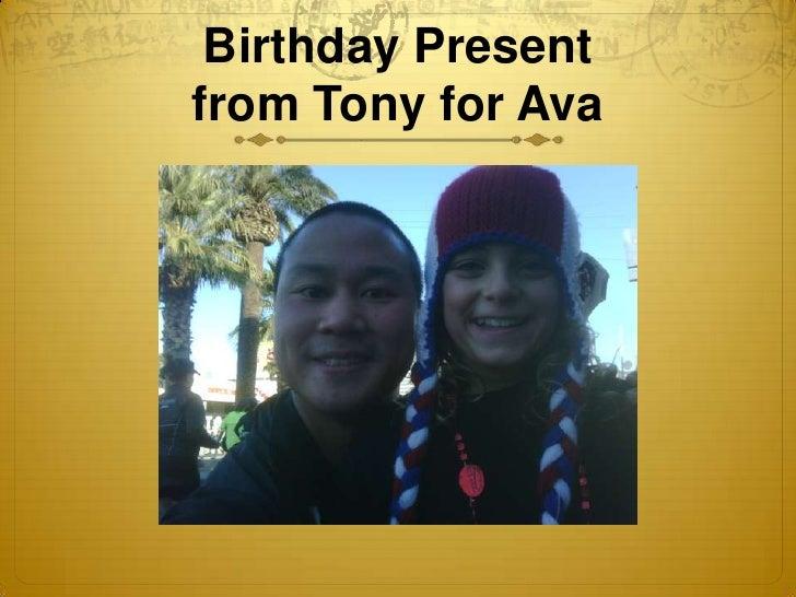 Birthday Presentfrom Tony for Ava<br />