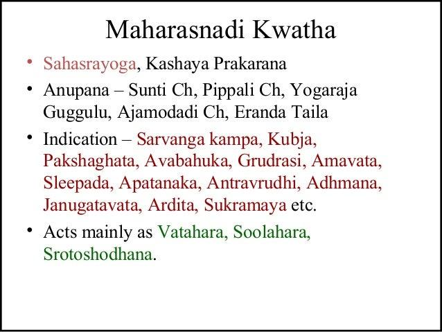 Maharasnadi Kwatha • Sahasrayoga, Kashaya Prakarana • Anupana – Sunti Ch, Pippali Ch, Yogaraja Guggulu, Ajamodadi Ch, Eran...