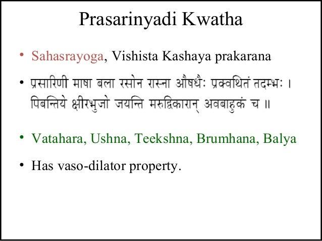 Prasarinyadi Kwatha • Sahasrayoga, Vishista Kashaya prakarana • - • Vatahara, Ushna, Teekshna, Brumhana, Balya • Has vaso-...