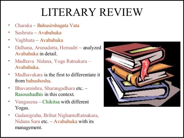 LITERARY REVIEW • Charaka – Bahusirshagata Vata • Sushruta – Avabahuka • Vagbhata – Avabahuka • Dalhana, Arunadatta, Hemad...